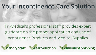 About Tri-Medical, Our Expert Staff and Incontinence Help and Guidance